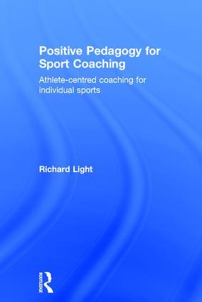 Positive Pedagogy for Sport Coaching