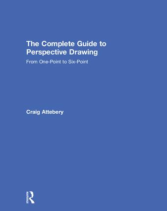 The Complete Guide to Perspective Drawing: From One-Point to Six-Point (Hardback) book cover