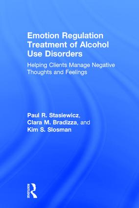 Emotion Regulation Treatment of Alcohol Use Disorders: Helping Clients Manage Negative Thoughts and Feelings (Hardback) book cover