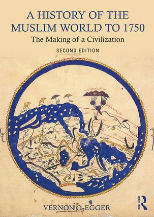 A History of the Muslim World to 1750: The Making of a Civilization book cover