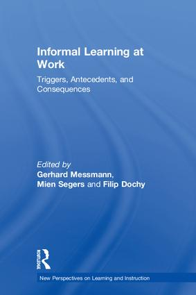 Informal Learning at Work: Triggers, Antecedents, and Consequences book cover