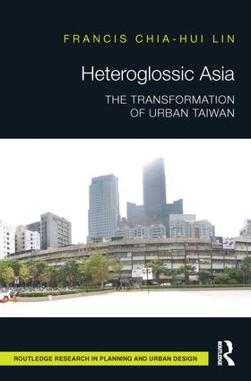Heteroglossic Asia: The Transformation of Urban Taiwan book cover