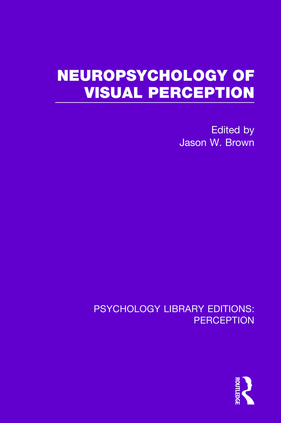 Neuropsychology of Visual Perception: 1st Edition (Paperback) book cover