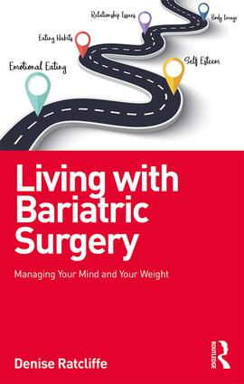 Living With Bariatric Surgery Managing Your Mind And Your Weight