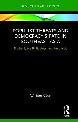 Populist Threats and Democracy's Fate in Southeast Asia: Thailand, the Philippines, and Indonesia book cover
