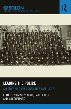 Leading the Police: A History of Chief Constables 1835–2017 book cover