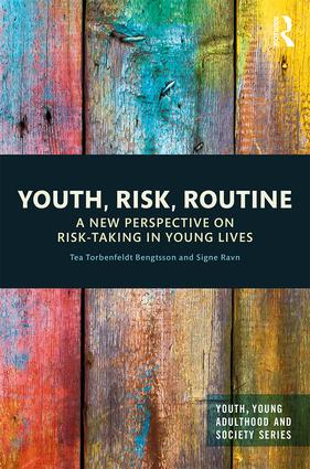 Youth, Risk, Routine: A New Perspective on Risk-Taking in Young Lives, 1st Edition (Hardback) book cover