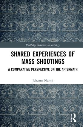 Shared Experiences of Mass Shootings: A Comparative Perspective on the Aftermath, 1st Edition (Hardback) book cover
