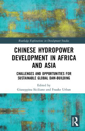Chinese Hydropower Development in Africa and Asia: Challenges and Opportunities for Sustainable Global Dam-Building book cover