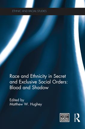 Race and Ethnicity in Secret and Exclusive Social Orders: Blood and Shadow book cover