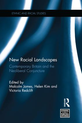 New Racial Landscapes: Contemporary Britain and the Neoliberal Conjuncture book cover