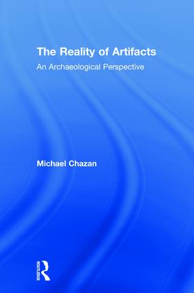 The Reality of Artifacts: An Archaeological Perspective book cover