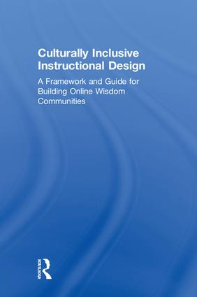 Culturally Inclusive Instructional Design: A Framework and Guide to Building Online Wisdom Communities, 1st Edition (Hardback) book cover
