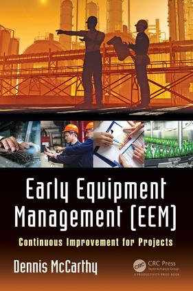 Early Equipment Management (EEM): Continuous Improvement for Projects, 1st Edition (Hardback) book cover