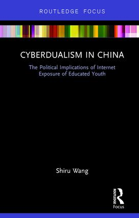 Cyberdualism in China: The Political Implications of Internet Exposure of Educated Youth book cover