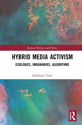 Hybrid Media Activism: Ecologies, Imaginaries, Algorithms book cover