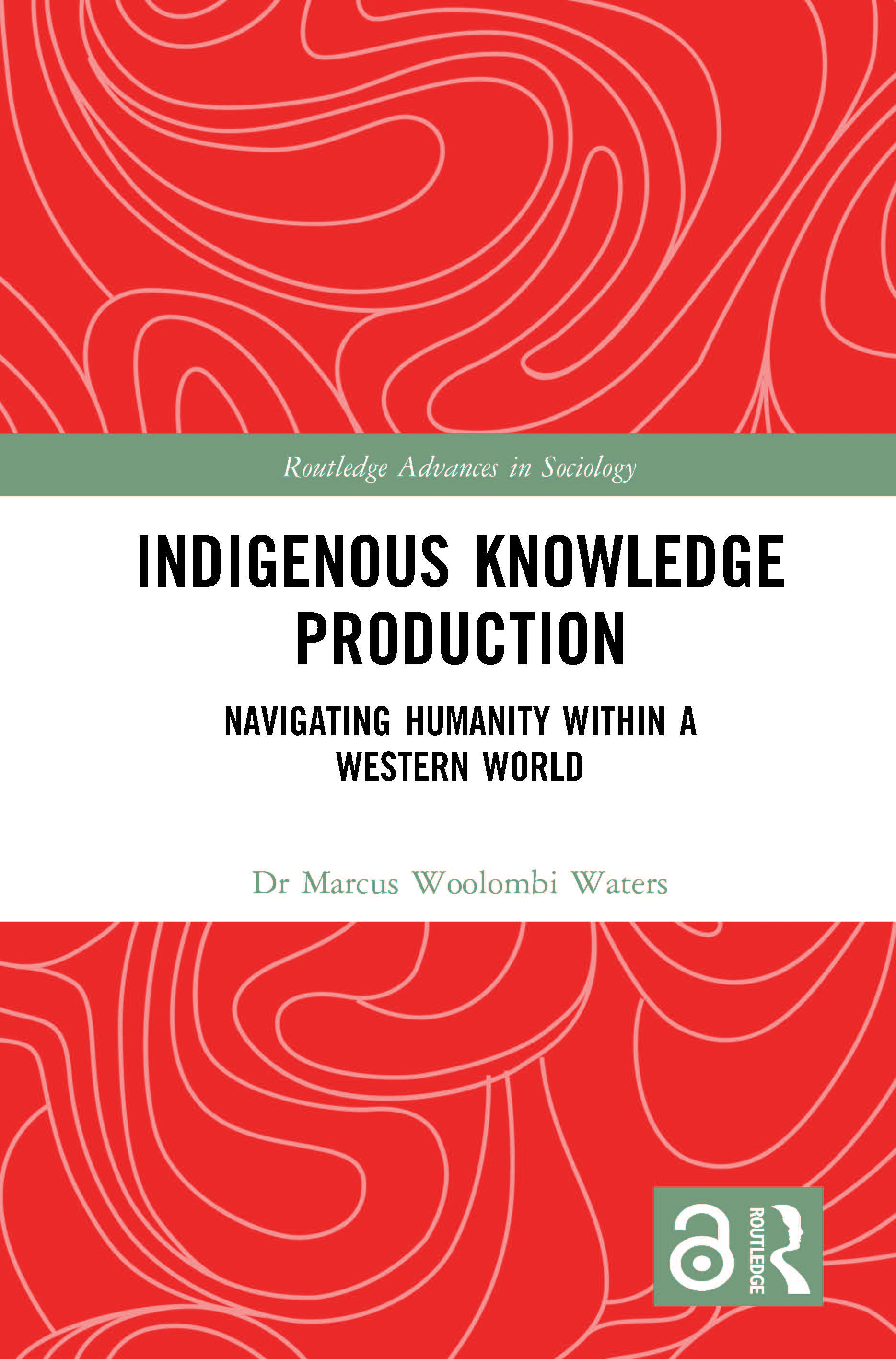 Indigenous Knowledge Production: Navigating Humanity within a Western World, 1st Edition (Hardback) book cover