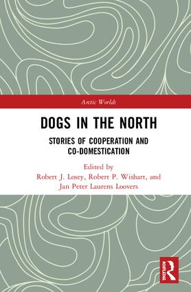 Dogs in the North: Stories of Cooperation and Co-Domestication book cover