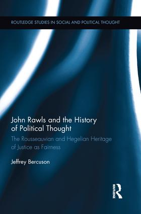 John Rawls and the History of Political Thought: The Rousseauvian and Hegelian Heritage of Justice as Fairness, 1st Edition (Paperback) book cover