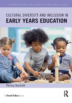 Cultural Diversity and Inclusion in Early Years Education book cover