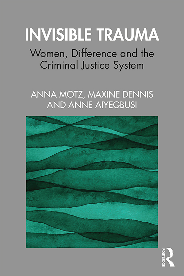 Invisible Trauma: Women, Difference and the Criminal Justice System book cover