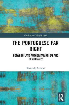 The Portuguese Far Right: Between Late Authoritarianism and Democracy book cover