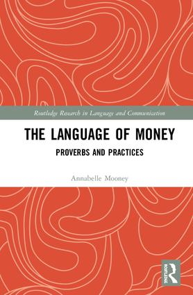 The Language of Money: Proverbs and Practices, 1st Edition (Hardback) book cover