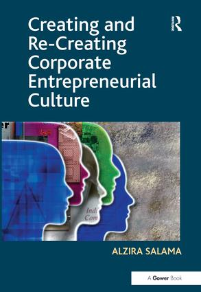 Creating and Re-Creating Corporate Entrepreneurial Culture
