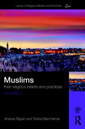Muslims: Their Religious Beliefs and Practices, 5th Edition (Paperback) book cover