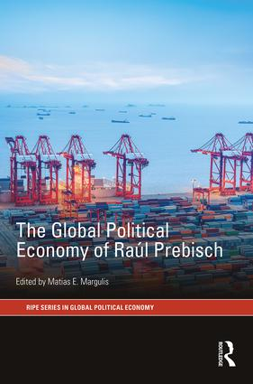 The Global Political Economy of Raúl Prebisch book cover