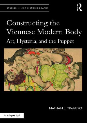 Constructing the Viennese Modern Body: Art, Hysteria, and the Puppet (Hardback) book cover