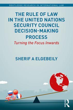 The Rule of Law in the United Nations Security Council Decision-Making Process: Turning the Focus Inwards (Hardback) book cover