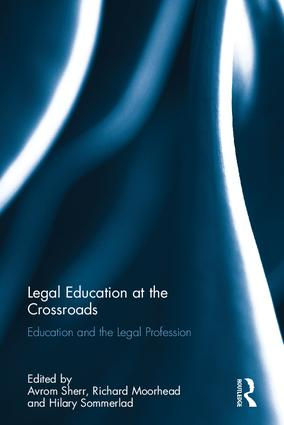 Legal Education at the Crossroads: Education and the Legal Profession (Hardback) book cover