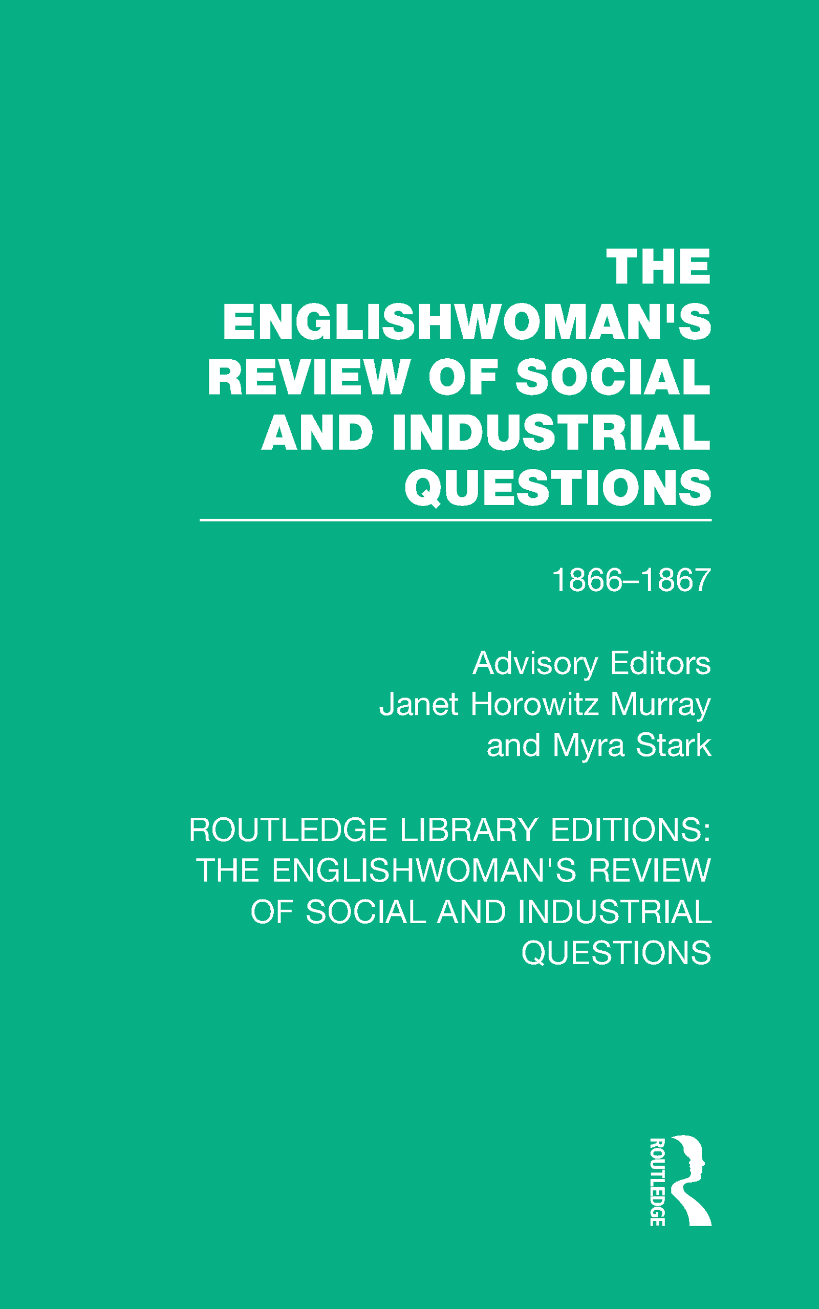 The Englishwoman's Review of Social and Industrial Questions: 1866-1867 With an introduction by Janet Horowitz Murray and Myra Stark book cover