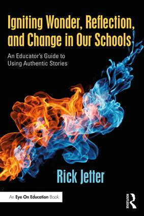 Igniting Wonder, Reflection, and Change in Our Schools: An Educator's Guide to Using Authentic Stories book cover