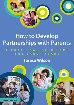 How to Develop Partnerships with Parents: A Practical Guide for the Early Years book cover