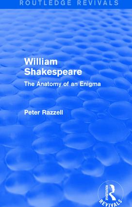 Routledge Revivals: William Shakespeare: The Anatomy of an Enigma (1990)