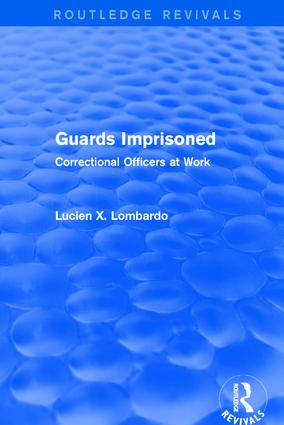 Routledge Revivals: Guards Imprisoned (1989): Correctional Officers at Work, 1st Edition (Hardback) book cover
