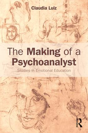 The Making of a Psychoanalyst: Studies in Emotional Education (Paperback) book cover