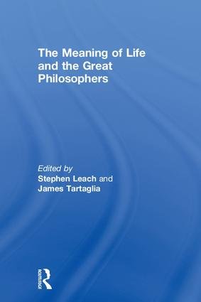 The Meaning of Life and the Great Philosophers: 1st Edition (Hardback) book cover