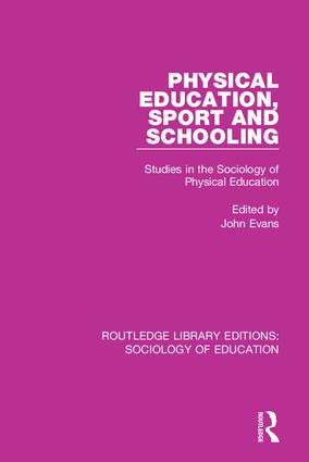 Physical Education, Sport and Schooling: Studies in the Sociology of Physical Education book cover