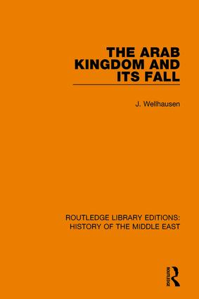 The Arab Kingdom and its Fall book cover