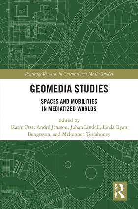 Geomedia Studies: Spaces and Mobilities in Mediatized Worlds book cover