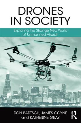Drones in Society: Exploring the strange new world of unmanned aircraft book cover