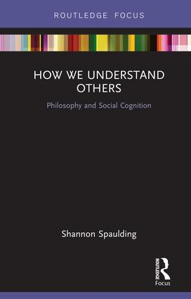 How We Understand Others: Philosophy and Social Cognition, 1st Edition (Hardback) book cover
