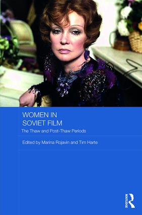 Women in Soviet Film: The Thaw and Post-Thaw Periods book cover