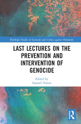 Last Lectures on the Prevention and Intervention of Genocide: 1st Edition (Hardback) book cover