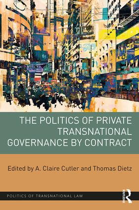 The Politics of Private Transnational Governance by Contract book cover