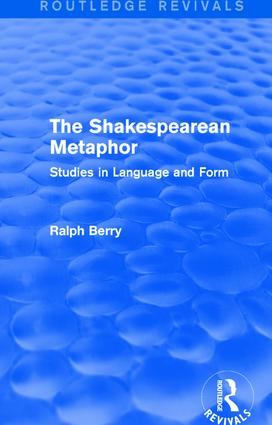 Routledge Revivals: The Shakespearean Metaphor (1990): Studies in Language and Form, 1st Edition (Paperback) book cover