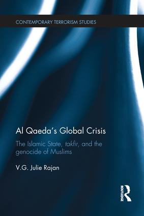 Al Qaeda's Global Crisis: The Islamic State, Takfir and the Genocide of Muslims, 1st Edition (Paperback) book cover